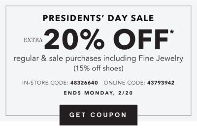 President's Day Sale - Extra 20% off* regular & sale purchases including Fine Jewelry (15% off shoes) In-Store Code: 48326640, Online Code: 43793942 - Ends Monday, 2/20. Get Coupon.