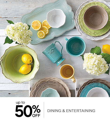 up to 50% OFF | DINING & ENTERTAINING