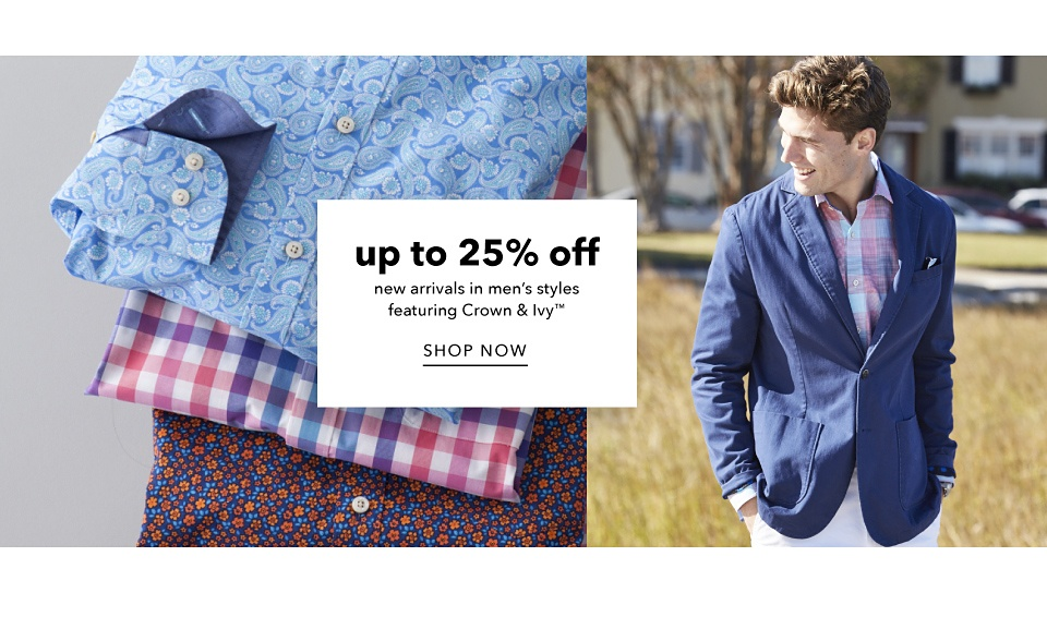 Up to 25% off New Arrivals in Men's Styles featuring crown & ivy - Shop Now