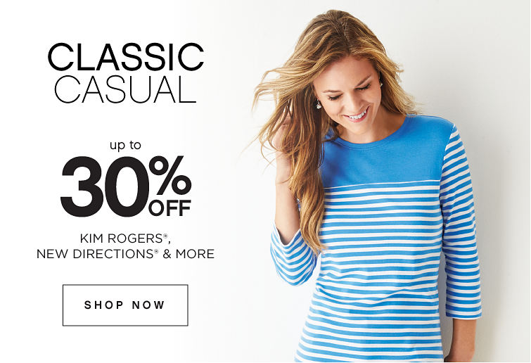 Classic Casual | Up to 30% off Kim Rogers®, New Directions® & More - Shop Now