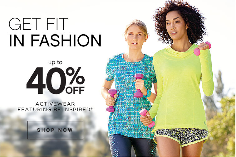 Get Fit In Fashion | Up to 40% off Activewear featuring Be Inspired® - Shop Now