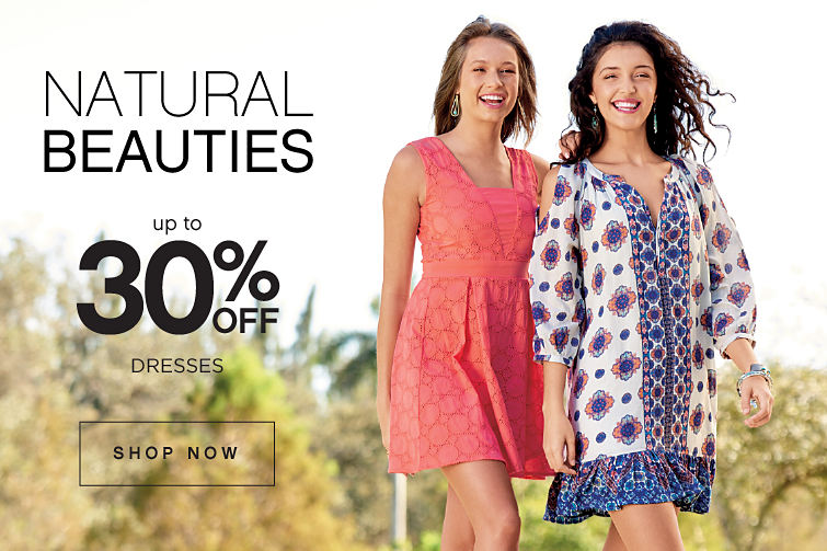 Natural beauties | Up to 30% off dresses | shop now