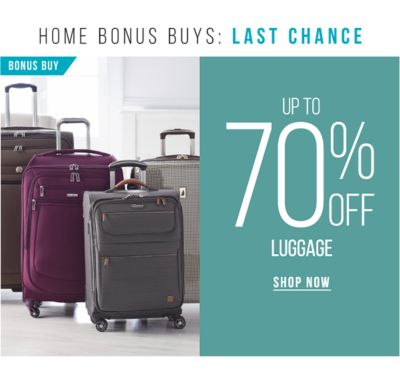 Home Bonus Buys: Last Chance - BONUS BUY - Up to 70% off Luggage. Shop Now.