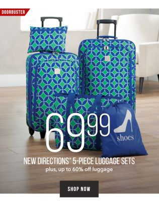 DOORBUSTER - One Day Sale - 69.99 New Directions® 5-Piece Luggage Sets - plus, up to 60% off luggage. Shop Now.