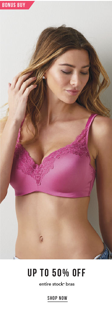 Bonus Buy - up to 50% off entire stock bras* - SHOP NOw