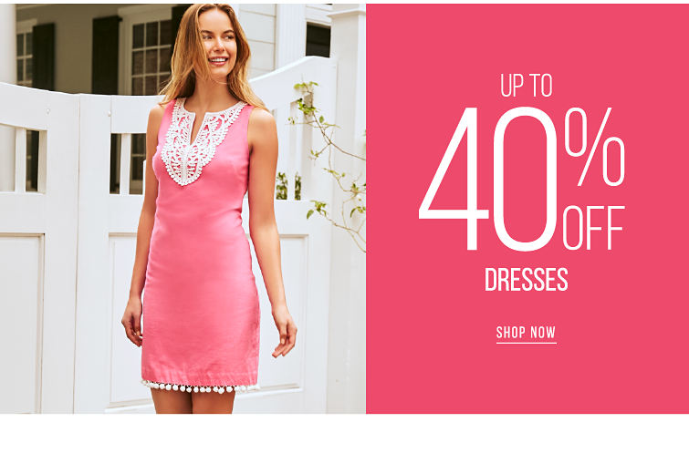 Up to 40% off Dresses - SHOP NOW