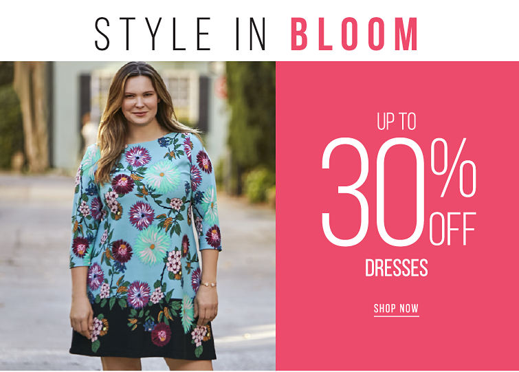 Style in Bloom - up to 30% off Dresses - SHOP NOW