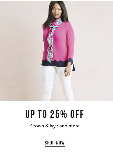 Up to 25% off Crown & Ivy™ and more - SHOP NOW