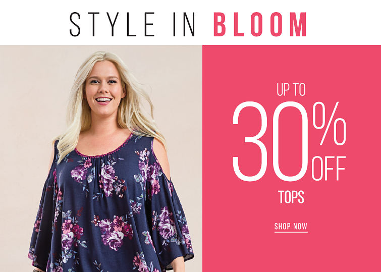 Syle in Bloom - up to 30% off Tops - SHOP NOW