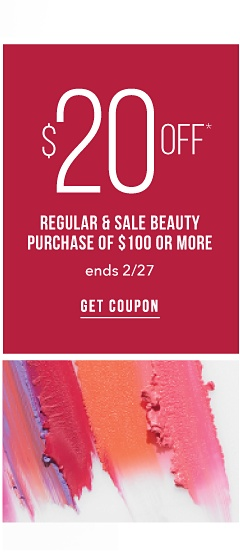 $20 off Regular & Sale Bueaty Purchase of $100 or More Ends 2/25 - Shop Now
