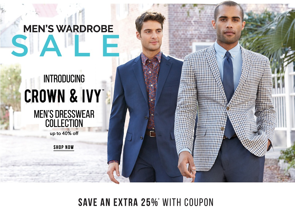 Men's Wardrobe Sale - Introducing crown & ivy - Men's Dresswear Collection - Up to 40% off - Shop Now