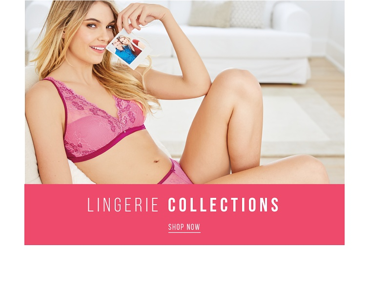 Lingerie Collections. Shop Now.