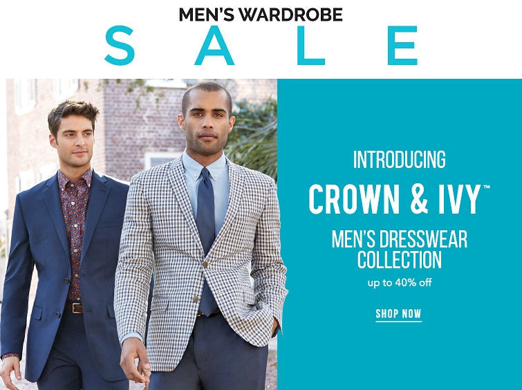 Men's wardrobe sale.  Introducing Crown and Ivy trademark men's dresswear collection. Up to 40% off. Shop now