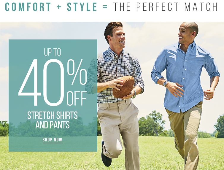 Comfort and style equals the perfect match. Up to 40% off stretch shirts and pants. Shop now