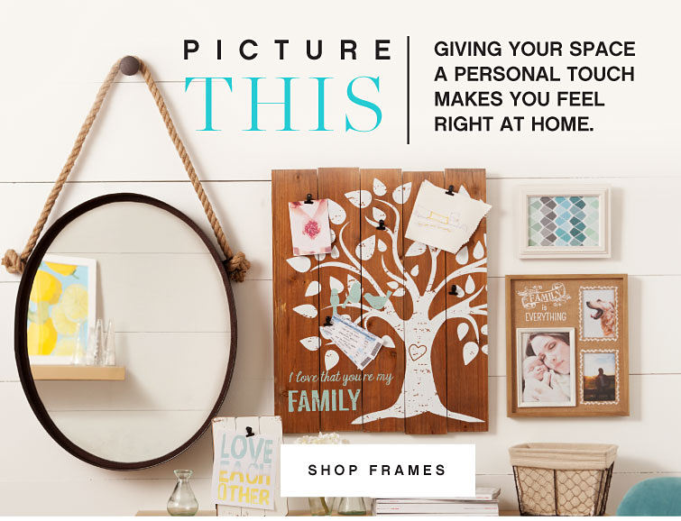 Picture this - giving your space a personal touch makes you feel right at home. Shop Frames.