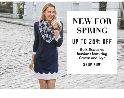 New for Spring - Up to 25% off Belk-Exclusive fashions featuring Crown & Ivy™. Shop Now.