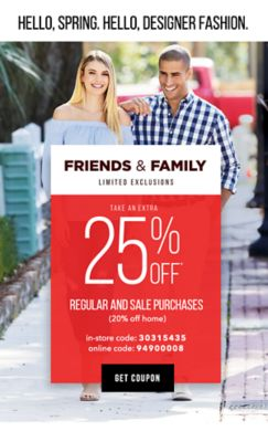 HELLO, SPRING. HELLO, DESIGNER FASHION - Friends and Family | Extra 25% off* regular and sale purchases (20% off home) | LIMITED EXCLUSIONS | In-store code: 30315435, Online code: 94900008. Get Coupon.