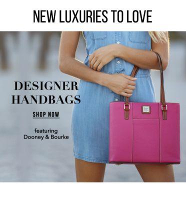 NEW LUXURIES TO LOVE - Designer Handbags, featuring Dooney & Bourke. Shop Now.