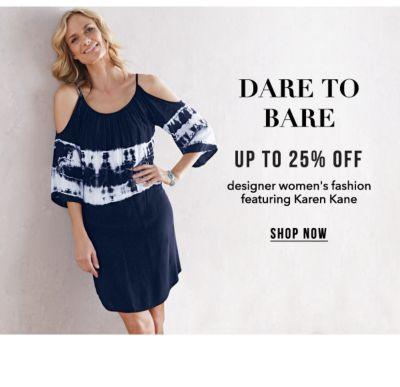 Dare to Bare - Up to 25% off designer women's fashion, featuring Karen Kane. Shop Now.