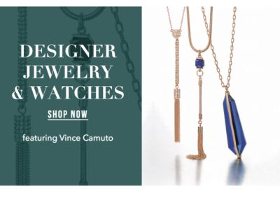 Designer Jewelry & Watches, featuring Vince Camuto. Shop Now.