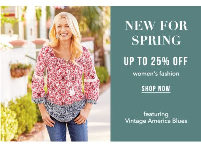 New for Spring - Up to 25% off women's fashion, featuring Vintage America Blues. Shop Now.