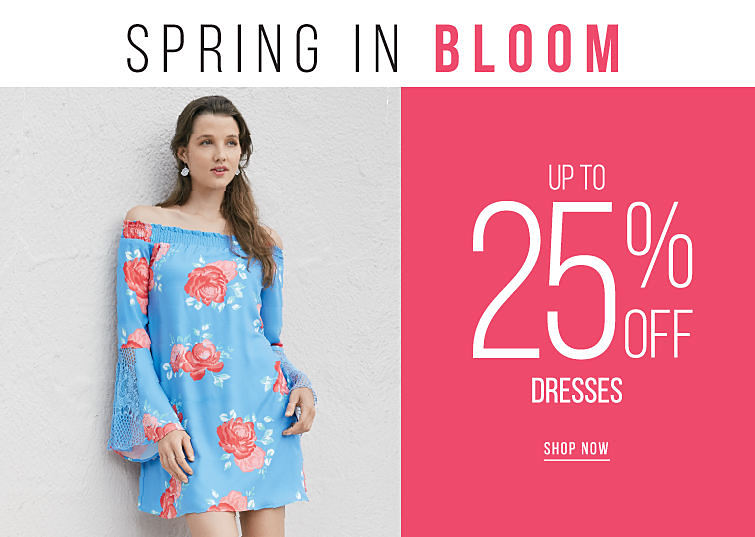 Spring in Bloom - up to 25% off Dresses - SHOP NOW