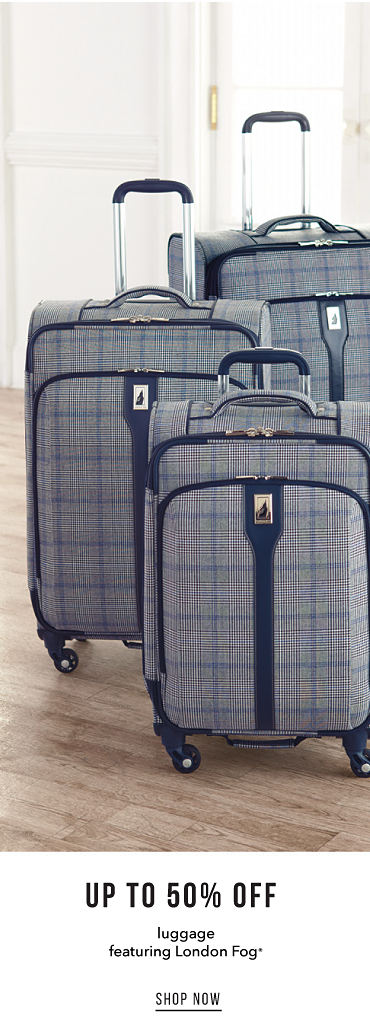 Up To 50% Off Luggage Featuring London Fog® | shop now