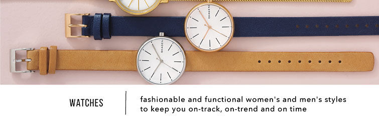 Watches fashionable and functional women's and men's styles to keep you on-track and on time