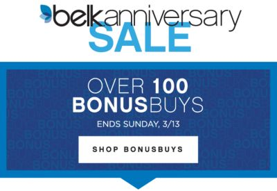 belk anniversary SALE | OVER 100 BONUSBUYS | ENDS SUNDAY, 3/13 | SHOP BONUSBUYS