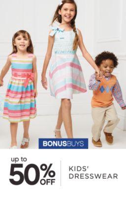 BONUSBUYS | up to 50% OFF | KIDS' DRESSWEAR