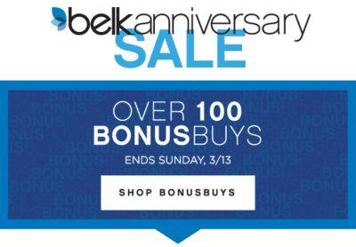 belk anniversary SALE | OVER 100 BONUSBUYS | ENDS SUNDAY, 3/13 | SHOP BONUS BUYS