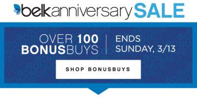 belk.anniversarySALE | OVER 100 BONUSBUYS | ENDS SUNDAY, 3/13 | SHOP BONUSBUYS