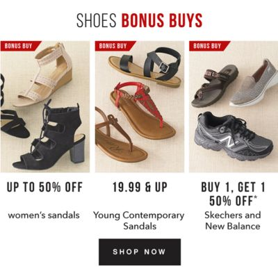 Shoes Bonus Buys | Up to 50% off women's sandals, 19.99 & up Young Contemporary sandals, Buy 1, Get 1 50% off* Skechers and New Balance. Shop Now.