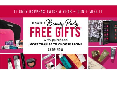 It only happens twice a year - don't miss it | It's a Belk Beauty Party Free Gifts* with purchase - More than 40 to choose from. Shop now.