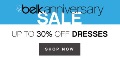 belk anniversary SALE | UP TO 30% OFF DRESSES | SHOP NOW