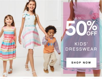 up to 50% OFF | KIDS' DRESSWEAR | SHOP NOW