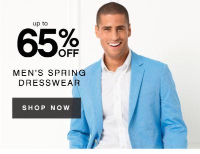 up to 65% OFF MEN'S SPRING DRESSWEAR | SHOP NOW
