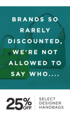 BRANDS SO RARELY DISCOUNTED, WE'RE NOT ALLOWED TO SAY WHO....