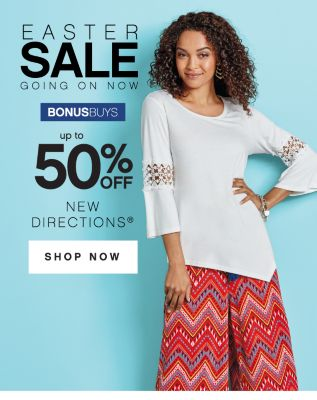 EASTER SALE GOING ON NOW | BONUSBUYS | up to 50% OFF | NEW DIRECTIONS® | SHOP NOW
