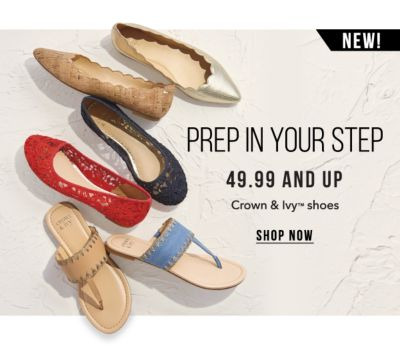 New! Prep in Your Step - 49.99 and Up Crown & Ivy shoes. Shop Now.