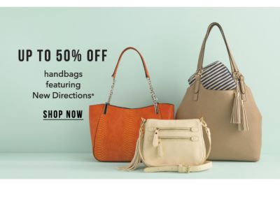 Up to 50% off handbags, featuring New Directions®. Shop Now.
