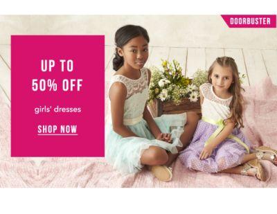 Doorbuster - Up to 50% off girls' dresses. Shop Now.