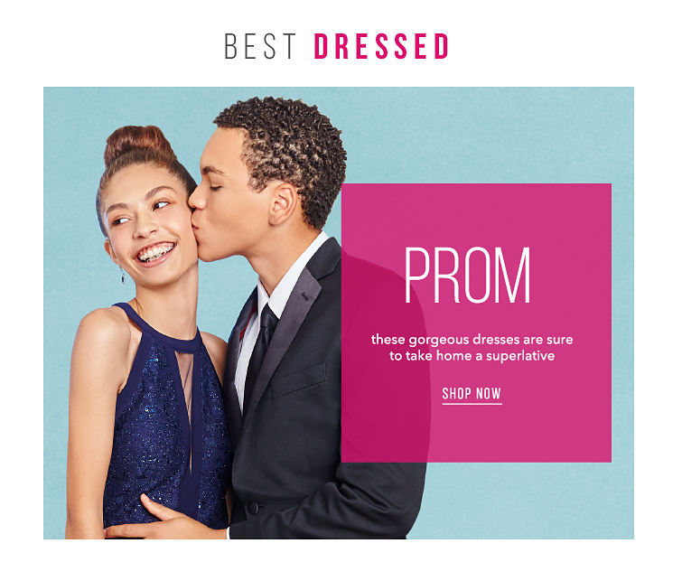 Best Dressed - Prom - these gorgeous dresses are sure to take home a superlative - SHOP NOW