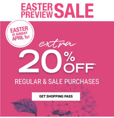 Easter Preview Sale | Easter is Sunday April 1st - Extra 20% off* Regular & Sale Purchases - Get Shopping Pass