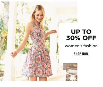 Up to 30% off women's fashion. Shop Now.