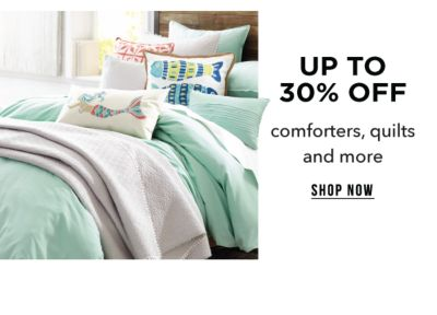 Up to 30% off comforters, quilts and more. Shop Now.