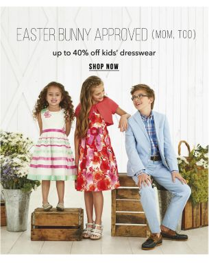 Easter Bunny Approved (Mom, too) - UP to 40% off kids' dresswear. Shop Now.