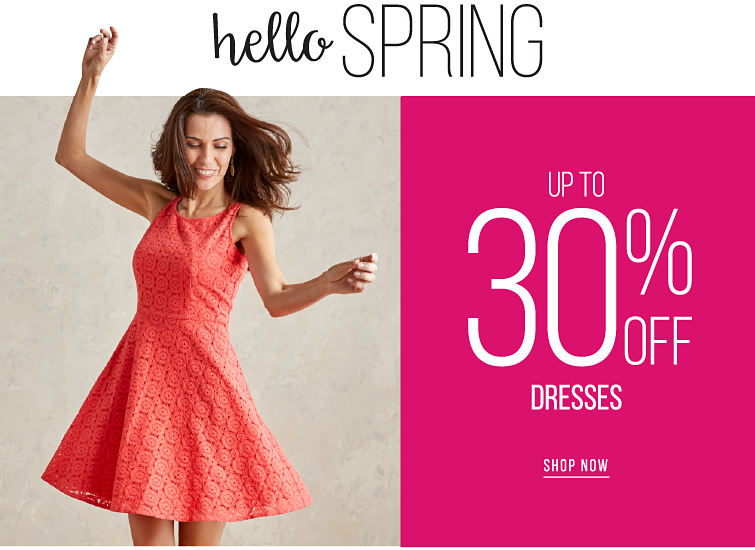 Hello Spring - up to 30% off Dresses - SHOP NOW