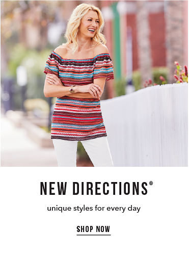 New Directions® - unique styles for every day