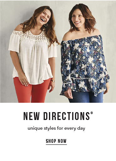 New Directions® - unique styles for every day - SHOP NOW